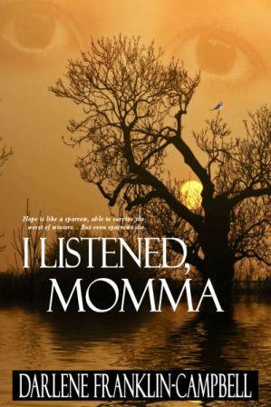 I Listened, Momma